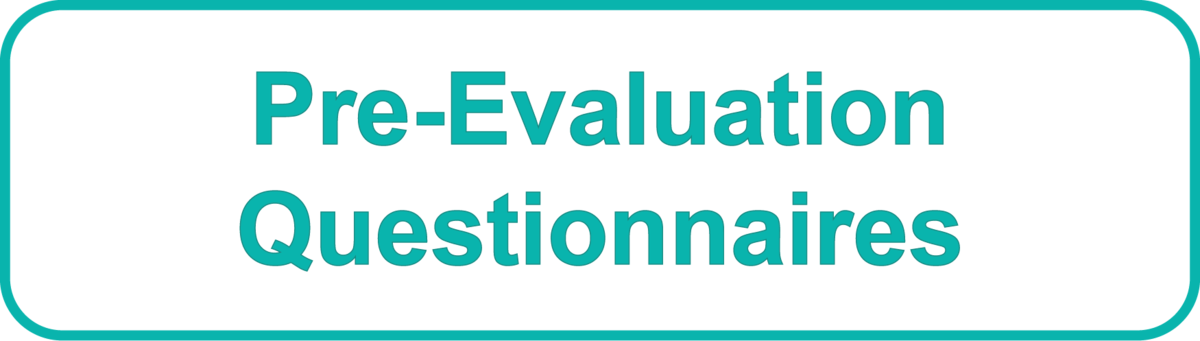 button Go to our Pre-Evaluation Questionnaires Resource Page!